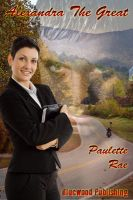 Alexandra The Great by Paulette Rae
