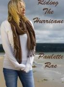 Riding The Hurricane by Paulette Rae