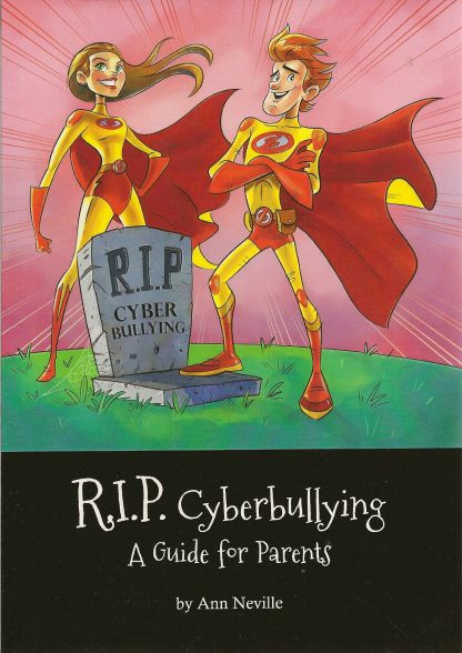 R.I.P. Cyberbullying: A Guide for Parents by Ann Neville