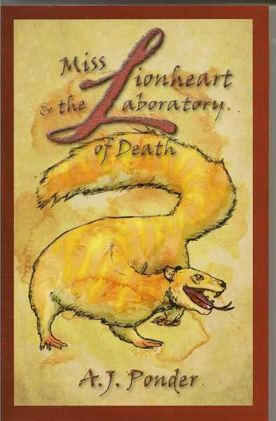 Miss Lionheart and the Laboratory of Death by A.J. Ponder