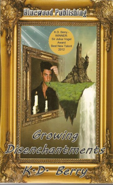 Growing Disenchantments by K. D. Berry
