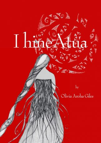 I hine Atua by Olivia Aroha Gilies