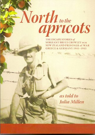 North to the Apricots by Sergeant Bruce Crowley DCM