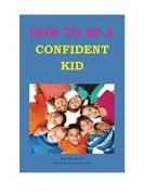 How To Be A Confident Kid by Kay Drummond