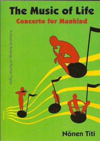 The Music of Life: Concerto for Mankind by Nonen Titi