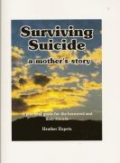 Surviving Suicide: A Mother's Story by Heather Hapeta