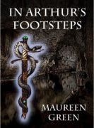 In Arthur's Footsteps by Maureen Green