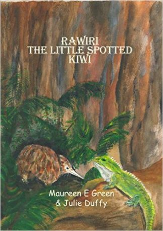 Rawiri The Little Spotted Kiwi by Maureen Green