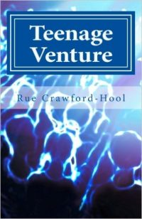 Teenage Venture by Rue Crawford-Hool