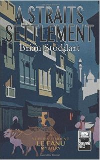 A Straits Settlement by Brian Stoddart