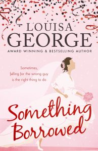 Something Borrowed by Louisa George