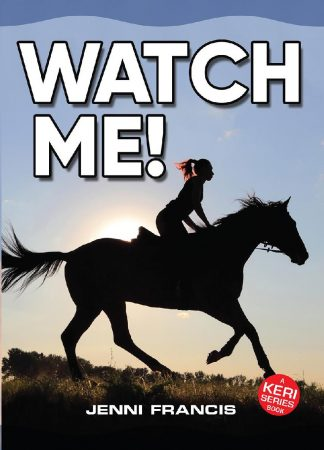 Watch Me! By Jenni Francis